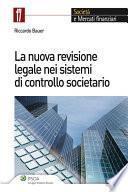 La nuova revisione legale nei sistemi di controllo societario