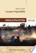 La pace impossibile: Israele/Palestina dal 1989