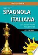 La partita spagnola la partita italiana dalla struttura pedonale: mosse, piani e idee