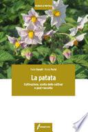La patata. Coltivazione, scelta delle cultivar e post-raccolta