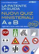 La patente di guida A e B. Nuovi quiz ministeriali