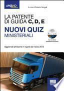 La patente di guida C, D, E. Nuovi quiz ministeriali