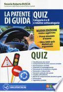 La patente di guida. Quiz. Categorie A e B e relative sottocategorie