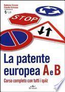La patente europea. Corso completo con tutti i quiz