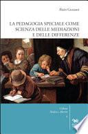 La pedagogia speciale come scienza delle mediazioni e delle differenze