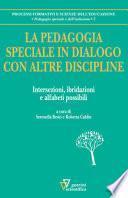 La pedagogia speciale in dialogo con altre discipline. Intersezioni, ibridazioni e alfabeti possibili