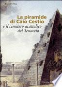 La piramide di Caio Cestio e il cimitero acattolico del Testaccio