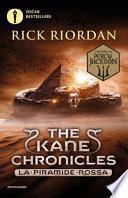 La piramide rossa. The Kane Chronicles