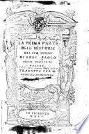 La prima parte dell'historie del suo tempo di mons. Paolo Giouio vescouo di Nocera. Tradotte per m. Lodouico Domenichi