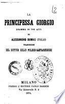 La principessa Giorgio dramma in tre atti di Alessandro Dumas figlio