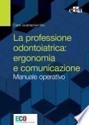 La professione odontoiatrica: ergonomia e comunicazione