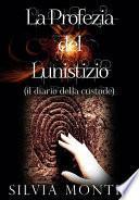 La Profezia del Lunistizio - Il diario della custode