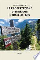 La progettazione di itinerari e tracciati gps