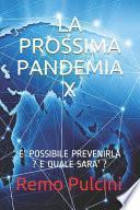 La Prossima Pandemia X
