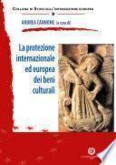 La protezione internazionale ed europea dei beni culturali