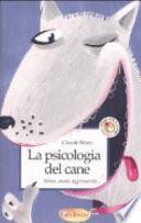 La psicologia del cane. Stress, ansia, aggressività...