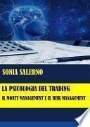 La psicologia del trading: il money management e il risk management