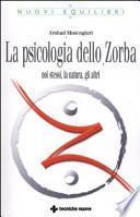 La psicologia dello Zorba. Noi stessi, la natura, gli altri