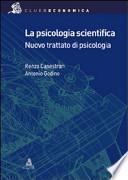 La psicologia scientifica. Nuovo trattato di psicologia generale