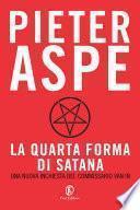 La quarta forma di Satana