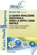 La quarta rivoluzione industriale: verso la supply chain digitale. Il futuro degli acquisti pubblici e privati nell'era digitale