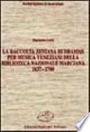 La raccolta zeniana di drammi per musica veneziani della Biblioteca nazionale marciana, 1637-1700