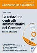 La redazione degli atti amministrativi del comune. Principi e tecniche. Con CD-ROM
