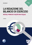 La redazione del bilancio di esercizio. Regole, principi e disciplina fiscale