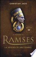 La regina di Abu Simbel. Il romanzo di Ramses