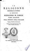 La religione dimostrata e difesa da monsignore Alessandro M. Tassoni. Tomo [-terzo]