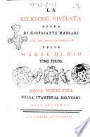 La religione rivelata opera di Giosafatte Massari chier. reg. della Congregazione della Madre di Dio. Tomo primo [-terzo]