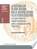 La Repubblica di San Marino dalla guerra fredda alla globalizzazione. Le orazioni ufficiali tra relazioni internazionali, cultura, comunicazione politica (1948-2013)