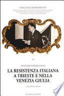 La Resistenza italiana a Trieste e nella Venezia Giulia
