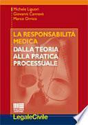 La responsabilità medica. Dalla teoria alla pratica processuale