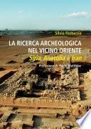 La ricerca archeologica nel Vicino Oriente
