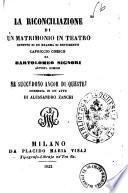 La riconciliazione di un matrimonio in teatro effetto di un dramma di sentimento di Bartolomeo Signori