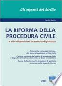 La riforma della procedura civile e altre disposizioni in materia di giustizia