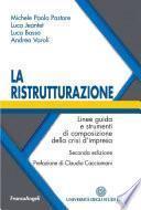 La ristrutturazione. Linee guida e strumenti di composizione della crisi d'impresa