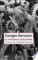 La rivoluzione della libertà. La Francia contro i Robot e altri testi inediti