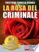 LA ROSA DEL CRIMINALE. Il primo romanzo giallo nel contesto storico italiano, tra fantasmi, erotismo e servizi segreti.