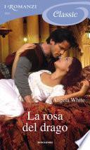 La rosa del drago (I Romanzi Classic)
