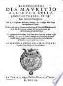 La Sacra Historia Di S. Mauritio Arciduca Della Legione Thebea, Et De'suoi valorosi Campioni
