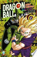 La saga dei cyborg e di Cell. Dragon Ball full color