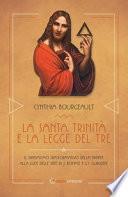 La Santa Trinità e la legge del tre. Il dinamismo trasformativo della Trinità alle luce delle idee di J. Böhme e G.I. Gurdjieff