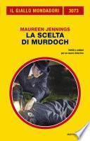 La scelta di Murdoch (Il Giallo Mondadori)