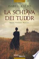 La schiava dei Tudor