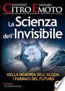 La scienza dell'invisibile. Nella memoria dell'acqua i farmaci del furturo