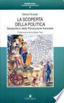 La scoperta della politica. Geopolitica della Rivoluzione francese