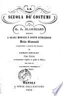La scuola de costumi proposta a guida morale e soave istruzione della gioventu di G. B. Blanchard