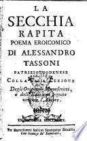 La secchia rapita poema eroicomico di Alessandro Tassoni ... colla varia lezione degli originali manoscritti, e dell'edizioni seguite vivente l'autore